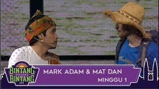 Bintang Bersama Bintang   Mark Adam & Mat Dan   Minggu 1