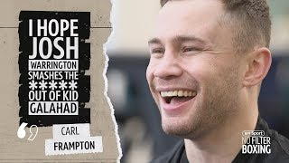 """I hope Warrington smashes ***** out of Kid Galahad"" 