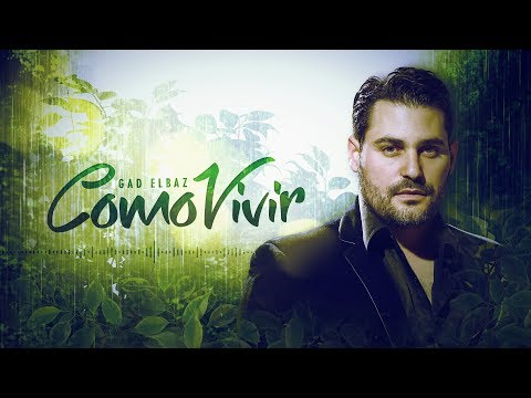 Gad Elbaz - Como Vivir  - Official lyrics Video