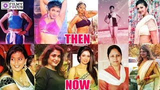 Then And Now  80'S & 90'S Top 15 South Actress  - Filmyfocus.com