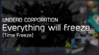 UNDEAD CORPORATION - Everything will freeze [Time Freeze] +HDHR  98.89%