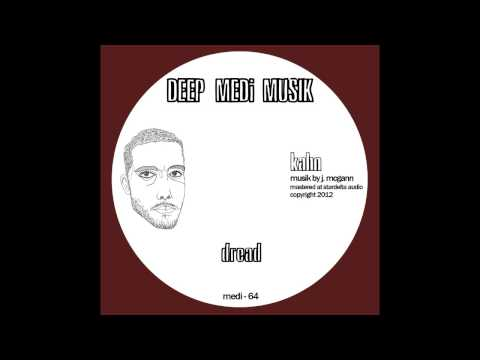 Kahn - Dread (DEEP MEDi Musik) 2012