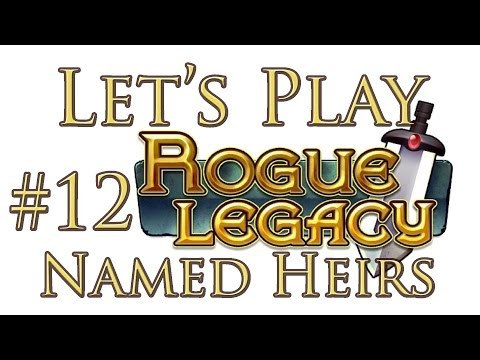 Let's Play Rogue Legacy (part 12 - Show Me The Gold)