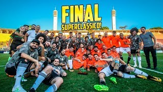 A GRANDE FINAL DO SUPERCLÁSSICO!!