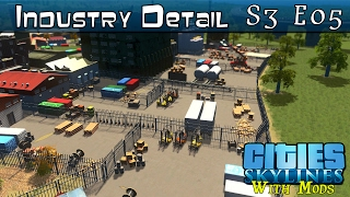 Cities Skylines Modded :: Industry Detail :: S3 E05