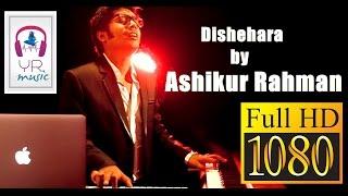 Dishehara by Ashikur Rahman | YR music | Official Music Video HD 1080