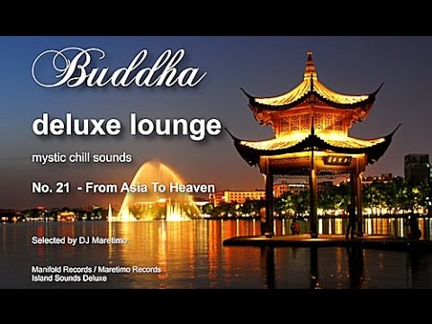 Buddha Deluxe Lounge - No.21 From Asia To Heaven, HD, 2015, mystic buddha bar sounds