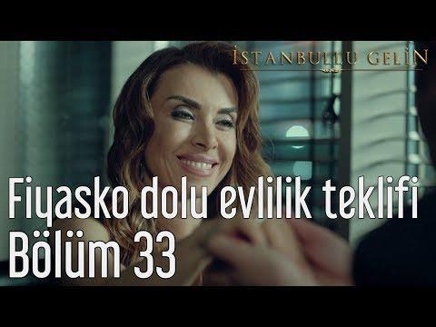 İstanbullu Gelin 33. Bölüm - Fiyasko Dolu Evlilik Teklifi