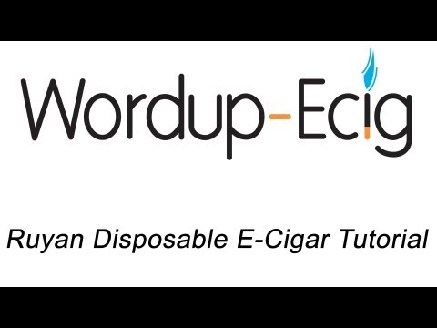 Ruyan Disposable E-Cigar Tutorial - WordupEcig.com