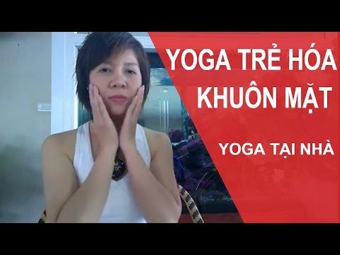 Yoga Cho Khuôn Mặt - Bài Tập Yoga Giúp Xóa Tan Tàn Nhang Và Nhám (Yoga Face)