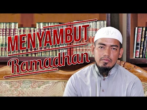 Seri Puasa 1: Menyambut Ramadhan - Ustadz Ainurrofiq, Lc