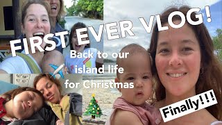 Our First Ever VLOG!!| Going back to the island + sneak peek of our unfinished home