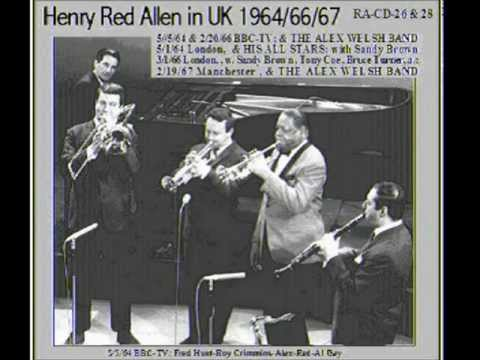 Henry Red Allen Docu 6.07-6-08 1959-66 BBC series in 6 parts by Mike Pointon&John Chilton