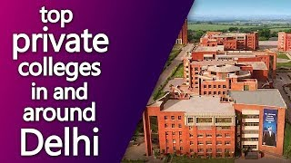 top private colleges in and around Delhi