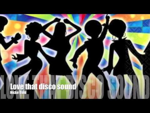 Nicke Dahl Love that disco sound