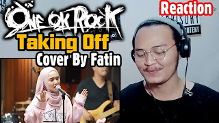 ONE OK ROCK - TAKING OFF ( INDONESIAN COVER SINGER BY FATIN ) REACTION