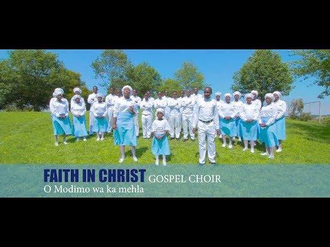 O Modimo wa ka mehla by FAITH IN CHRIST Gospel Choir