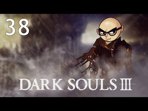 Northernlion Plays - Dark Souls III - Episode 38