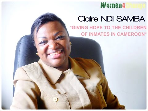 Women4Change x Cameroon: Claire Ndi Samba, giving hope to the children of inmates