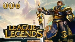 League Of Legends #006 - Garen [deutsch] [720p][commentary]