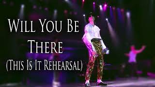 Will You Be There (This is it Rehearsal) - Fanmade | Michael Jackson