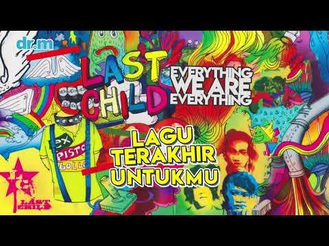 download lagu Last Child - Lagu Terakhir Untukmu (Official Audio) gratis