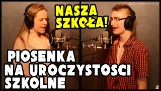 """""""Nasza Szkoła"""" - Basia Wierzbicka & Kamil Sucharski"""
