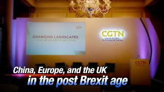 Live: China, Europe, and the UK in the post Brexit age中英在后脱欧时代的关系