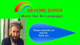 chilasi new song by shah zaman faraq    gb home series
