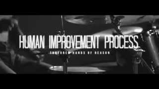 HUMAN IMPROVEMENT PROCESS - Tortured Hands Of Reason