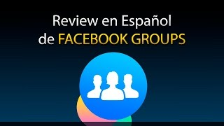 Facebook Groups - Review en Español (Android)