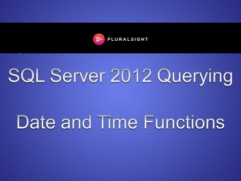 SQL Server 2012 Query Functions for Date & Time