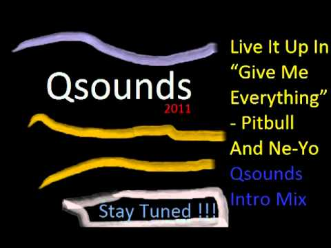 Qsounds Intro Mix Give Me Everything   Pitbull And Ne Yo   2011...