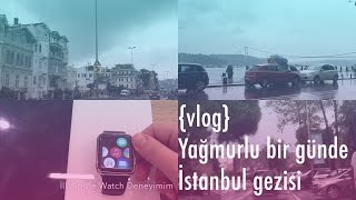 {Vlog} Emirgan Sütiş, İstinyepark ve İlk Apple Watch Deneyimim