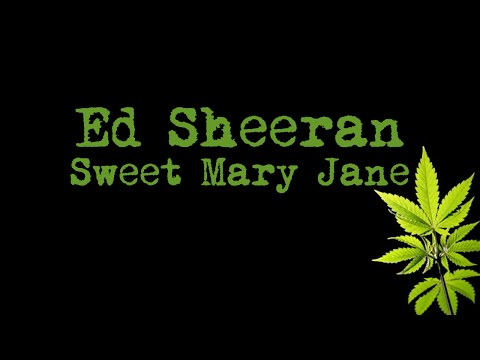 Ed Sheeran - Sweet Mary Jane