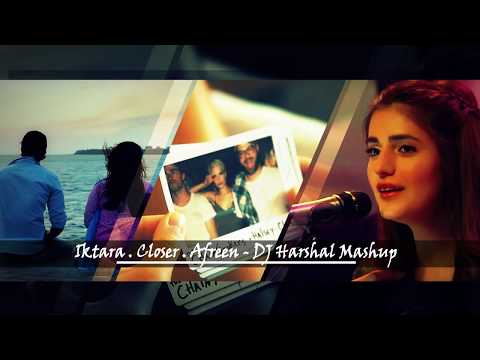 Iktara / Closer / Afreen - DJ Harshal Mashup