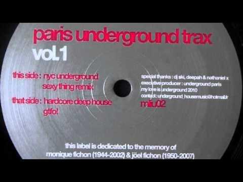 Paris Underground Trax - Sexy Thing Remix - My Love Is Underground 2010