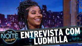 Entrevista com Ludmilla | The Noite (22/03/17)