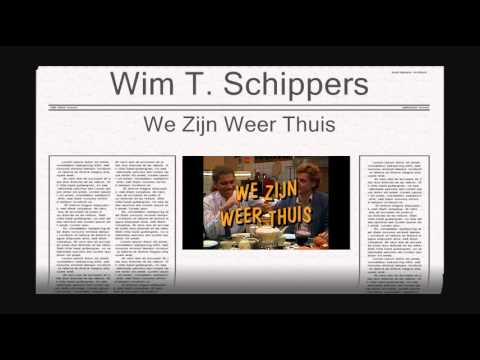 Wim T. Schippers - We Zijn Weer Thuis