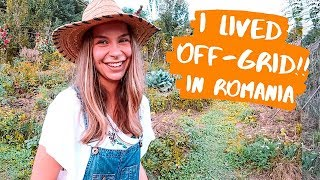 Sustainable Living - Off-Grid in Romania