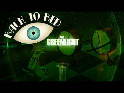 The Greenlight! - Back to Bed