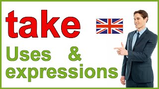Expressions with TAKE | English vocabulary