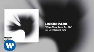 Watch Linkin Park When They Come For Me video