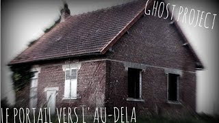 Ghost Project : LE PORTAIL VERS L