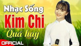 Liên Khúc Nhạc Sống BOLERO _ Kim Chi Làm Tan Chảy Cõi Lòng Người Nghe.