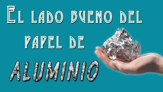 ¿Cuál Es El Lado Bueno Del Papel De Aluminio?