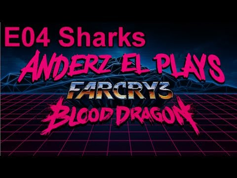 Far Cry 3 Blood Dragon E04 LaZer Dragons And Sharks