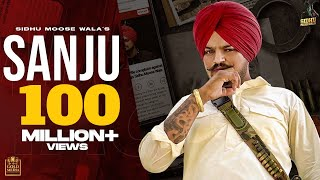 SANJU (Full Video) Sidhu Moose Wala | The Kidd | Latest Punjabi Songs 2020