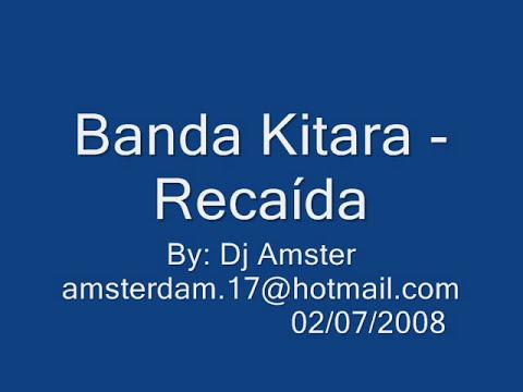 Kitara - Recaída