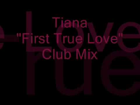 TIANA - FIRST TRUE LOVE EXTENDED